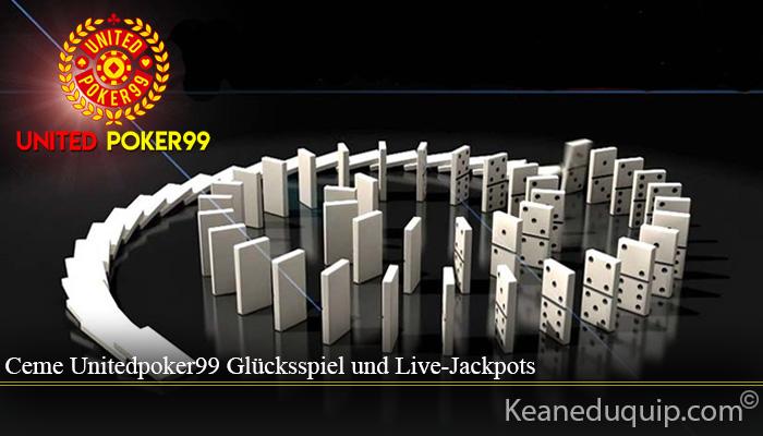 Ceme Unitedpoker99 Glücksspiel und Live-Jackpots
