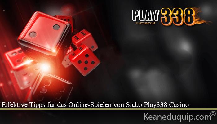 Effektive Tipps für das Online-Spielen von Sicbo Play338 Casino