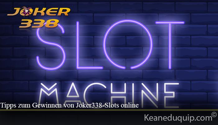 Tipps zum Gewinnen von Joker338-Slots online