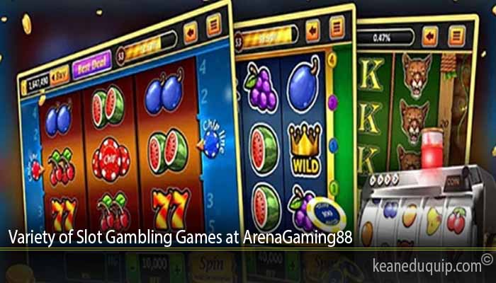Variety of Slot Gambling Games at ArenaGaming88