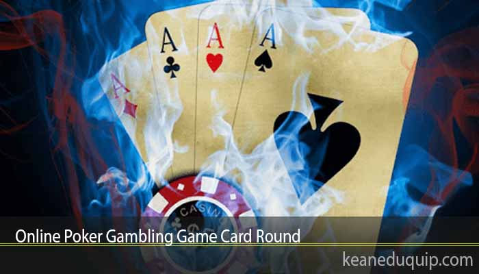 Online Poker Gambling Game Card Round