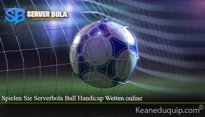 Spielen Sie Serverbola Ball Handicap Wetten online